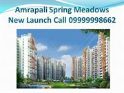 Amrapali Spring Meadows New Launch Call 09999998662