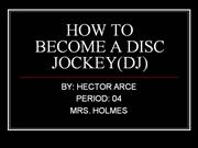 HOW TO BECOME A DISC JOCKEY(DJ)