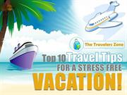 Top 10 Travel Tips For A Stress free vacation!