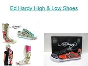 Ed hardy high & low shoes