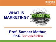 What is Marketing? [Professor Mathur]