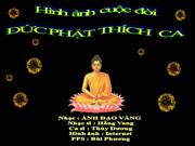Hinh anh cuoc doi  DUC PHAT THICH CA - Anh Dao Vang - Bp(1)
