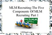 MLM Recruiting: The 5 Parts Of MLM Recruiting Part 1