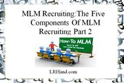 MLM Recruiting: The 5 Parts Of MLM Recruiting Part 2