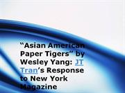 """asian american paper tigers"" by wesley yang: jt tran's response to ne"