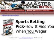Sports Betting Pick-How It Aids You When You Wager