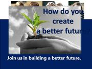 Join Us In Building A Better Future PPSlideShow