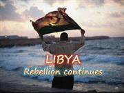 LIBYA- Rebellion continues