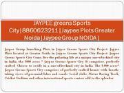 jaypee greens sports city|8860623211|jaypee plots greater noida|jaypee