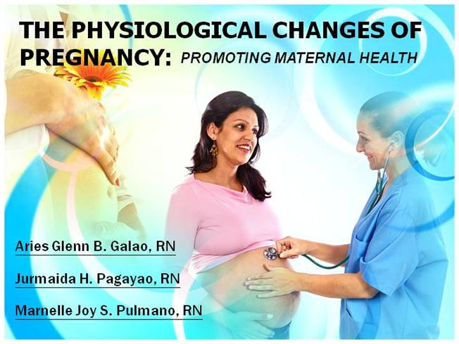 THE PHYSIOLOGICAL CHANGES of PREGNANCY |authorSTREAM