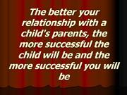 RELATIONSHIP BETWEEN  PARENTS AND TEACHERS