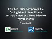 How Are Other Companies Are Selling More In Less Time - An Inside View