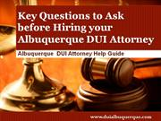 DUI Attorney Albuquerque: Top 15 Questions to ask before hiring your A