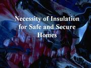 Necessity of Insulation for Safe and Secure Homes