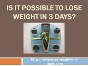 Is It Possible To Lose Weight in 3 Days