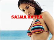Bold & Beautiful Salma Hayek