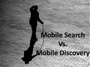 Mobile search vs. Mobile discovery