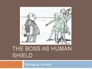 The Boss As Human Shield