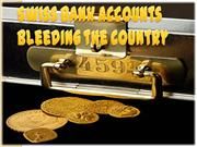 Swiss Bank Accounts Bleeding the Country