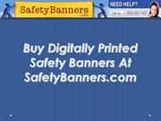 Buy Digitally Printed Safety Banners At SafetyBanners.com