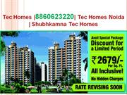 tec homes |8860623220| tec homes noida | shubhkamna tec homes