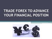 TRADE FOREX TO ADVANCE YOUR FINANCIAL POSITION