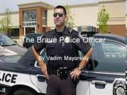 The Brave Police Officer
