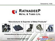Stainless Steel Tubes And Pipes By Ratnadeep Metal And Tubes Ltd.