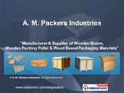 Wooden Boxes By A. M. Packers Industries Navi Mumbai