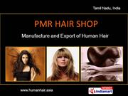 Indian Human Hair Exporter By Pmr Hair Shop Chennai