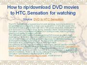 How to download DVD movies to HTC Sensation