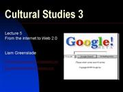 Cultural Studies 3 Lecture 5 from internet to web2