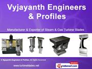 Steam Turbine Blades By Vyjayanth Engineers & Profiles Hyderabad