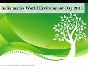 India marked World Envrironment Day 2011
