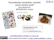 Personalisation, localisation, semantic search: do they work?