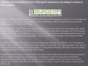 john rosatti, founding partner of burgerfi announces upcoming location