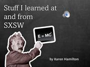 Stuff I learned at and from SXSW