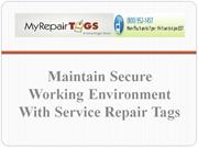 Maintain Secure Working Environment With Service Repair Tags