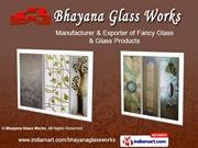 Decorative Glass By Bhayana Glass Works New Delhi