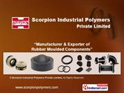 Rubber Moulded Components By Scorpion Industrial Polymers Private