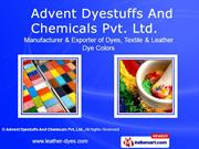 Acid Milling Dyes By Advent Dyestuffs And Chemicals Pvt. Ltd. Mumbai