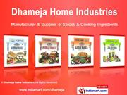 Spices & Cooking Ingredients By Dhameja Home Industries Indore