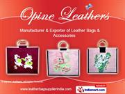 Bags By Opine Leathers (A Unit Of Opine India) New Delhi