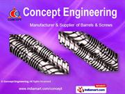 Plastic Processing Machinery Spares By Concept Engineering Ahmedabad