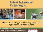 Welding Automation Products By Future Automation Technologies Chennai