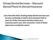 Cheap Dental Services - Discount Dental Plans Vs Dental Insurance