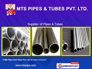 Pipes And Tubes By Mts Pipes And Tubes Pvt. Ltd. Mumbai