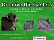 Pressure Die Castings Components By Creative Die Casters Chennai