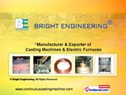 Continuous Casting Machine Withdrawal Unit By Bright Engineering Thane