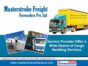 Freight Forwarding Services By Masterstroke Freight Forwarders Private
